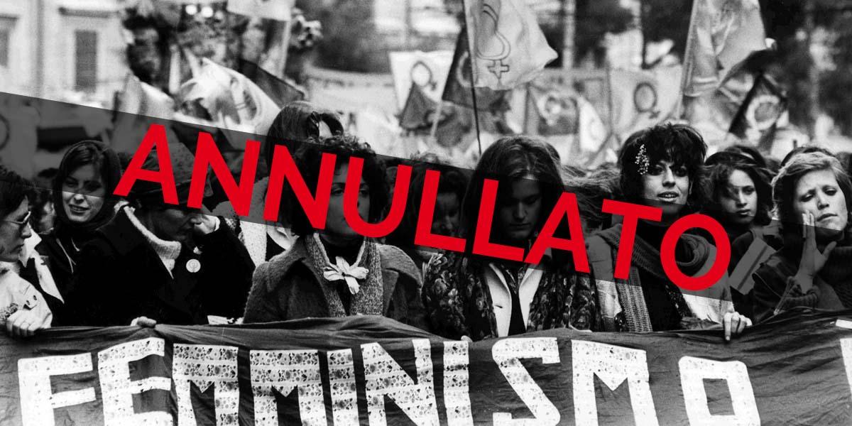 ANNULLATO - I dialoghi della Storia: DONNE NEL SESSANTOTTO. STORIE DI ERESIE