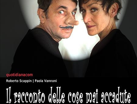 ANNULLATO - IL RACCONTO DELLE COSE MAI ACCADUTE