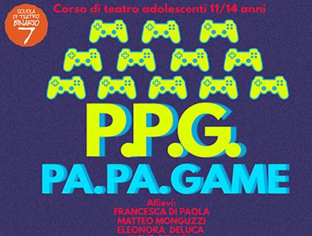 P.P.G. (PA. PA. GAME) - PaeSaggi Teatrali