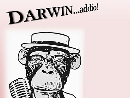 DARWIN... ADDIO! - PaeSaggi Teatrali