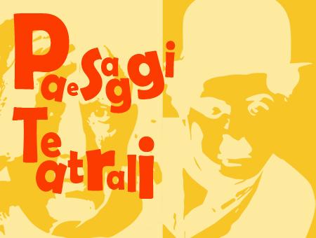 IL PERSONAGGIO PRENDE CORPO - PaeSaggi Teatrali